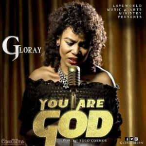 Gloray - You Are God